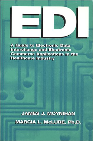EDI : A Guide for Integrating Electronic: Marcia L. McLure;