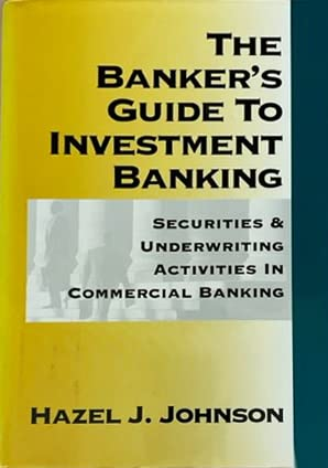 9781557387479: The Banker's Guide To Investment Banking: Securities & Underwriting Activities in Commercial Banking (Entrepreneur's Guide--)