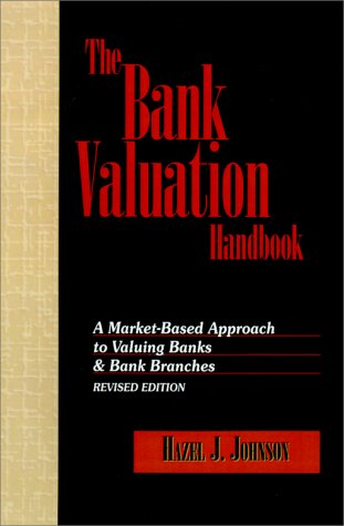 9781557387950: The Bank Valuation Handbook: A Market-Based Approach to Valuing a Bank (Bankline Publication)