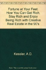9781557388223: A Fortune at Your Feet: How You Can Get Rich, Stay Rich and Enjoy Being Rich With Creative Real Estate in the '90s