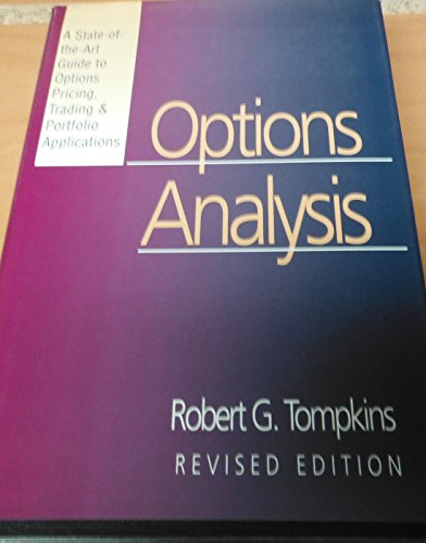 Options Analysis: A State-Of-The-Art Guide to Options Pricing, Trading & Portfolio Applications...