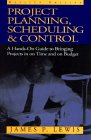 9781557388698: Project Planning Scheculin G &: A Hands-on Guide to Bringing Projects in on Time and on Budget / James P. Lewis.