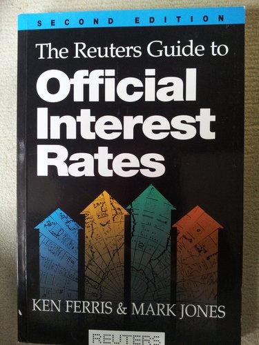 The Reuters Guide to Official Interest Rates: Ferris, Ken; Jones, Mark