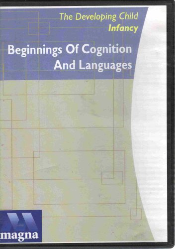 9781557404053: The Developing Child (Infancy) Beginnings of Cognition and Languages (Magna Sysytems)
