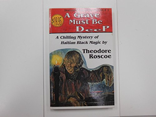 A Grave Must Be Deep (Starmont Facsimile Fiction): Roscoe, Theodore