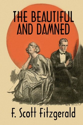 9781557420589: The Beautiful and Damned: A Twentieth Century Classic