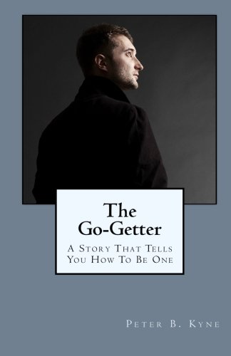 9781557420602: The Go-Getter: A Story That Tells You How To Be One