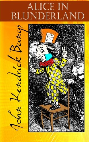 9781557420633: Alice in Blunderland: A Parody of Alice in Wonderland (The Milford Series. Popular Writers of Today, V. 16)
