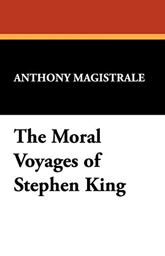 9781557420701: The Moral Voyages of Stephen King (Starmont Studies in Literary Criticism S)