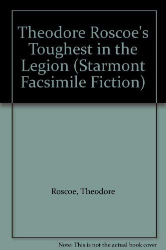 Theodore Roscoe's Toughest in the Legion (Starmont Facsimile Fiction) (155742098X) by Theodore Roscoe