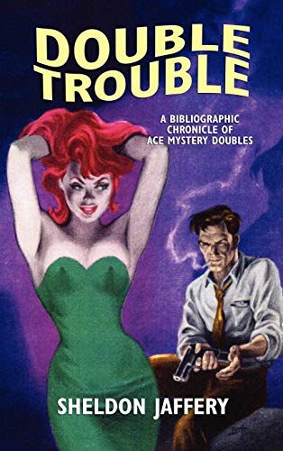 Double Trouble: A Bibliographic Chronicle of Ace Mystery Doubles (Starmont reference guide #12): ...