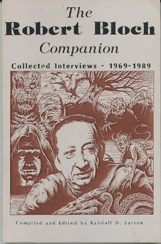 9781557421463: The Robert Bloch Companion: Collected Interviews, 1969-1986 (Starmont Studies in Literary Criticism)