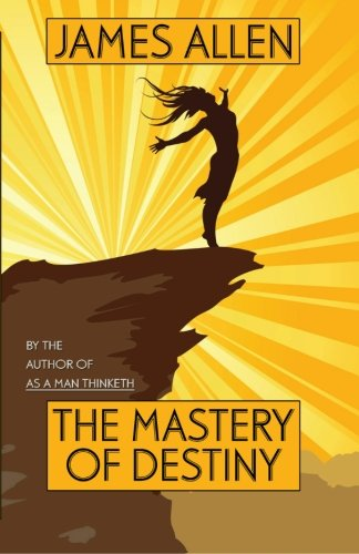 9781557421685: The Mastery of Destiny: By the Author of