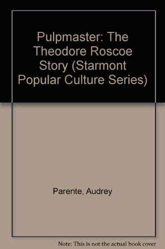 9781557421692: Pulpmaster: The Theodore Roscoe Story (Starmont Popular Culture Series)