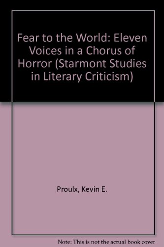 9781557421746: Fear to the World: Eleven Voices in a Chorus of Horror (Starmont Studies in Literary Criticism)