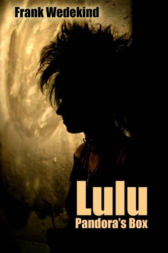 9781557421791: Lulu: Pandora's Box (Die Büchse der Pandora): A Play in Three Acts