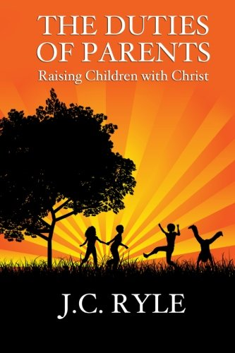 9781557421807: The Duties of Parents: Raising Children with Christ