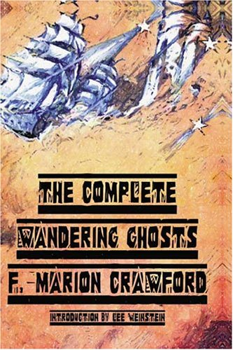The Complete Wandering Ghosts: Crawford, F. Marion