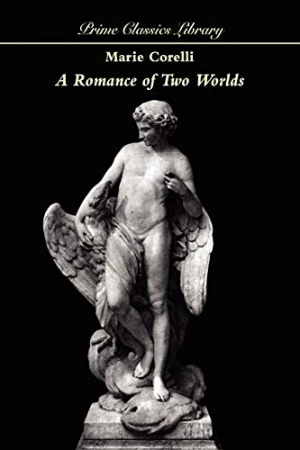 A Romance of Two Worlds: Marie Corelli