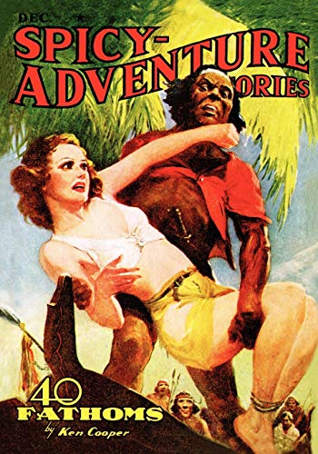 Pulp Classics: Spicy Adventure Stories (December 1939): John Gregory Betancourt