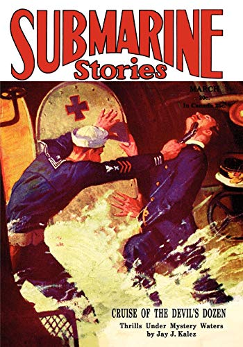 Pulp Classics: Submarine Stories Magazine (March 1930): Betancourt, John Gregory (Editor), And ...