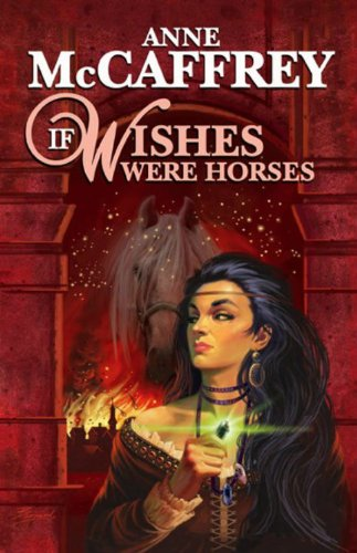 If Wishes Were Horses (9781557423184) by Anne McCaffrey