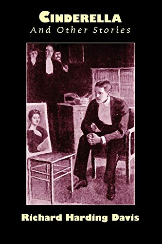 Cinderella and Other Stories: Davis, Richard Harding