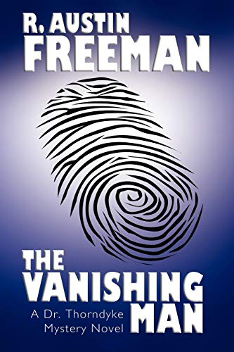 The Vanishing Man (1557423520) by Freeman, R. Austin