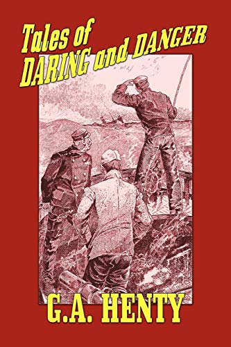 Tales of Daring and Danger (1557424543) by Henty, G.A.