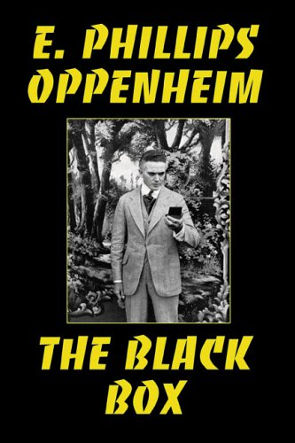 The Black Box: E. Phillips Oppenheim