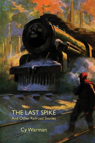 9781557425621: The Last Spike and Other Railroad Stories