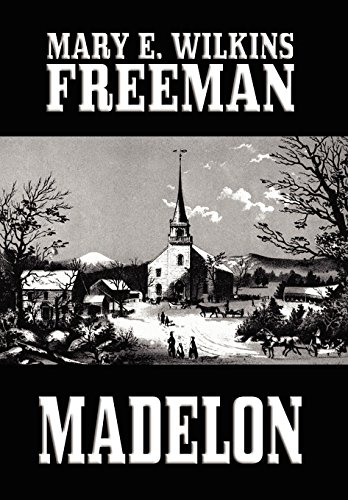 Madelon: Freeman, Mary E.