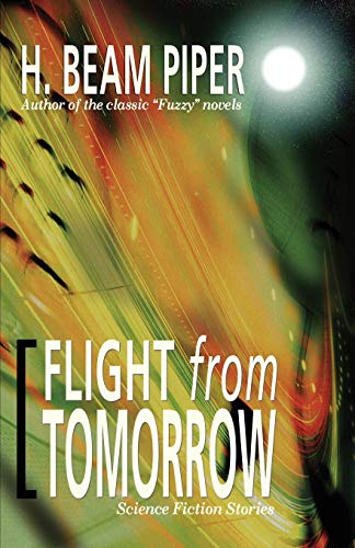 Flight from Tomorrow: Science Fiction Stories: Piper, H. Beam