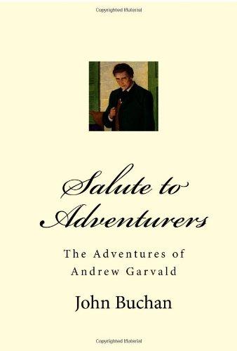 Salute to Adventurers: The Adventures of Andrew: John Buchan