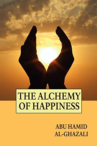 9781557427144: The Alchemy of Happiness