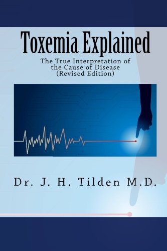 9781557427601: Toxemia Explained: The True Interpretation of the Cause of Disease (Revised Edition)