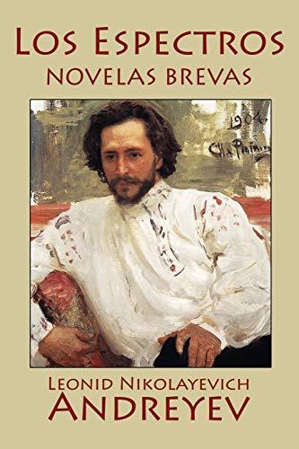 Los Espectros: Novelas Brevas (Paperback): Leonid Nikolayevich Andreyev