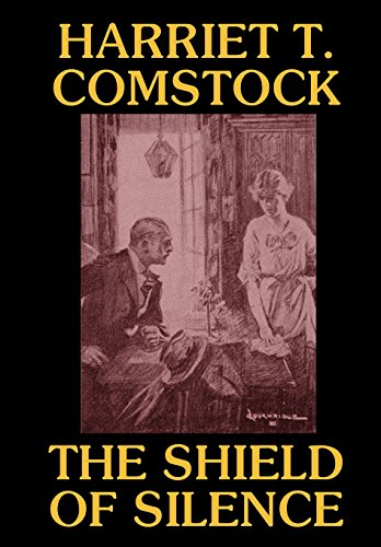 THE SHIELD OF SILENCE: Harriet T. Comstock