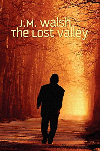 The Lost Valley: Walsh, J.M.