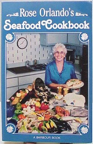 9781557480507: Rose Orlando's Seafood Cookbook
