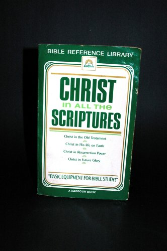 9781557480668: Christ in All the Scriptures (Bible reference library)
