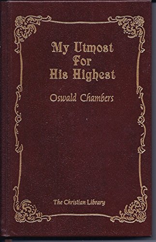 9781557480736: My Utmost for His Highest