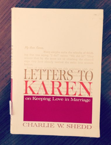 Letters to Karen (1557481253) by Shedd, Charlie W.