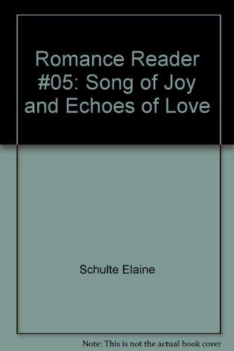Song of Joy/Echoes of Love (Romance Reader Series #5): Elaine L. Schulte
