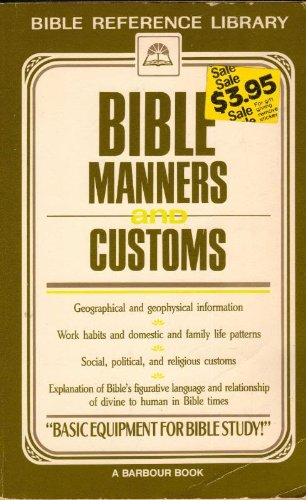 Bible Manners and Customs: MacKie, George M.