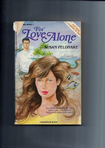 For Love Alone / Love's Sweet Promise (Romance Reader #7): Feldhake, Susan