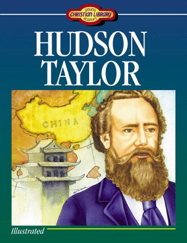 Hudson Taylor (Young Reader's Christian Library) (1557483388) by Miller, Susan Martins