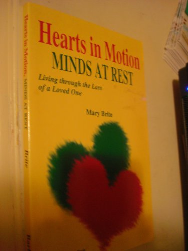 9781557483430: Hearts in Motion, Minds at Rest: Living Through the Loss of a Loved One
