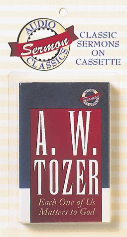 Each One of Us Matters to God (Audio Sermon Classics): Tozer, A. W.