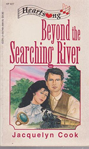 Beyond the Searching River (Heartsong Presents #27): Jacquelyn Cook